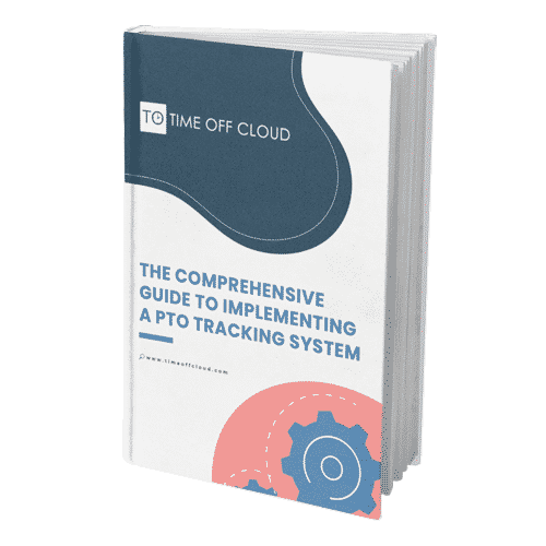 Time Off Cloud Comprehensive Guide to Implementing a PTO Tracking System 3